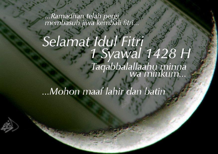 Idul Fitri 1428 H lebih lengkap rasanya bila diungkapkan lewat gambar